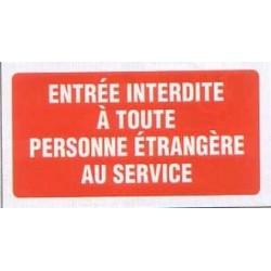 Entrée interdite toute personne étrangère au service